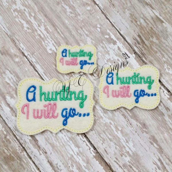 A Hunting I will Go wordie feltie Machine Embroidery File