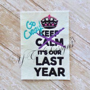 Last year Keep Calm Go Crazy