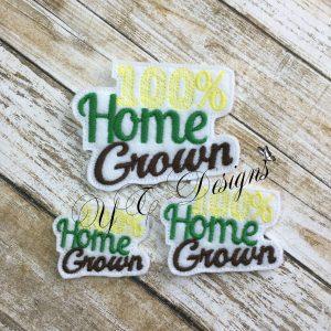 Home grown 100%