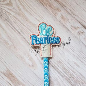 Be Fearless Wordie Pencil Topper